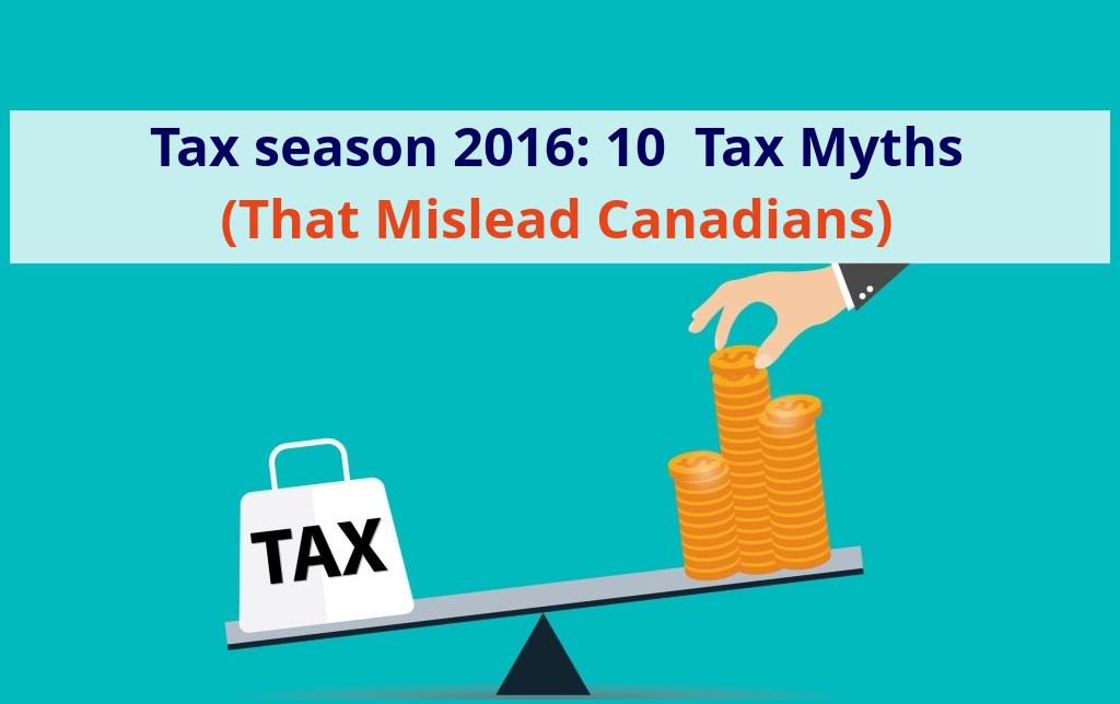 Tax season 2016: 10 myths that mislead Canadians - We're ...