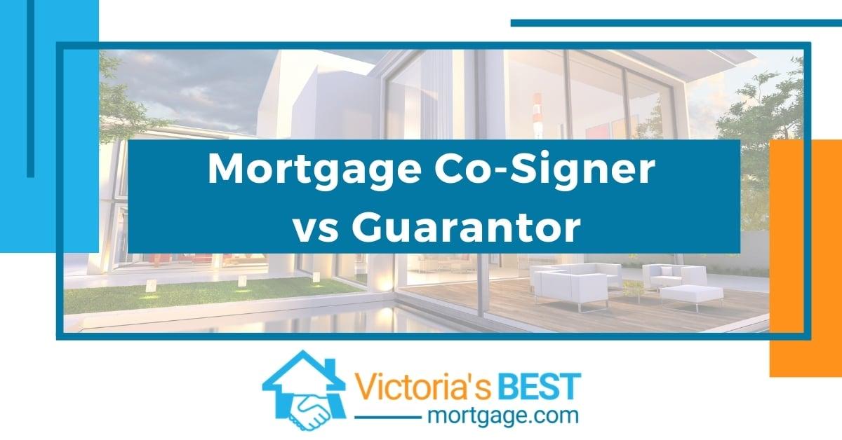 Blog Image- Mortgage Broker Victoria BC - Co-signer vs Guarantor June 2021
